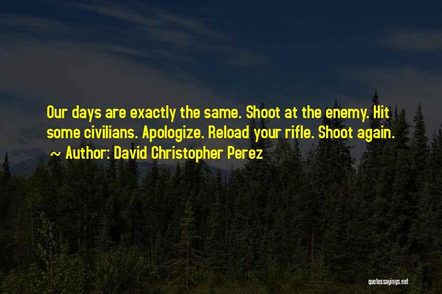 David Christopher Perez Quotes 1880168