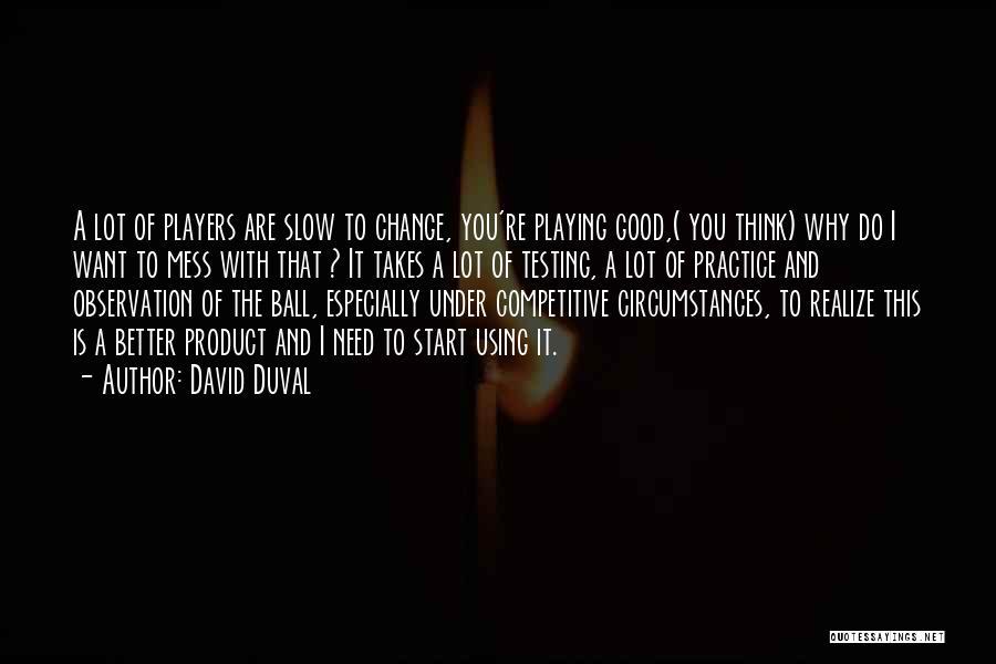 David Duval Quotes 1131937