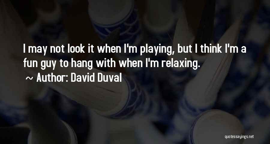 David Duval Quotes 1175573