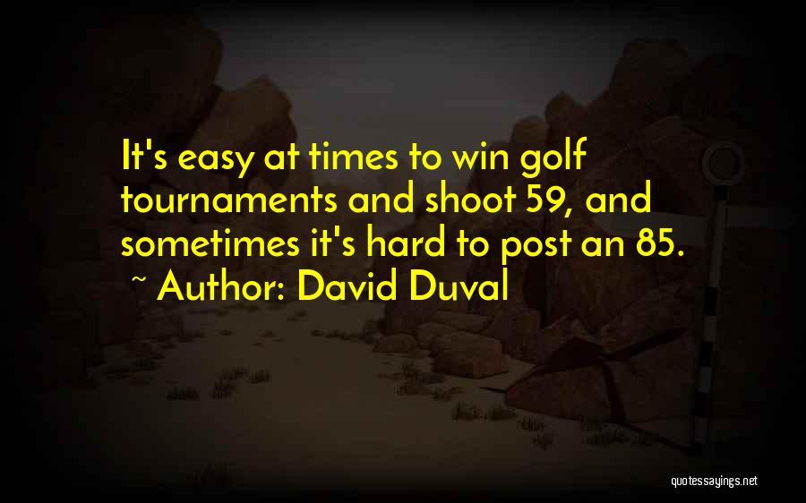 David Duval Quotes 1508402