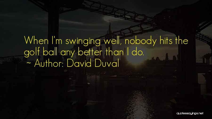 David Duval Quotes 2149468