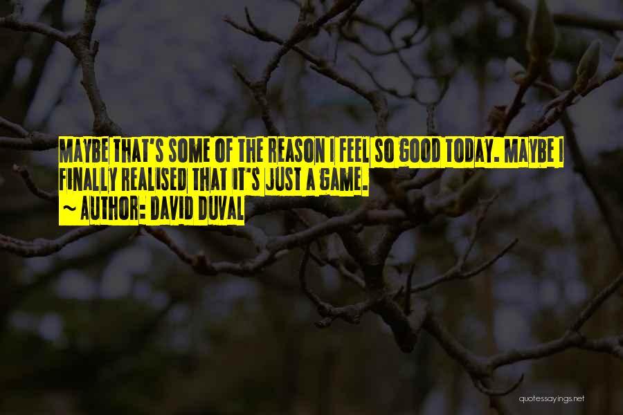 David Duval Quotes 2241686
