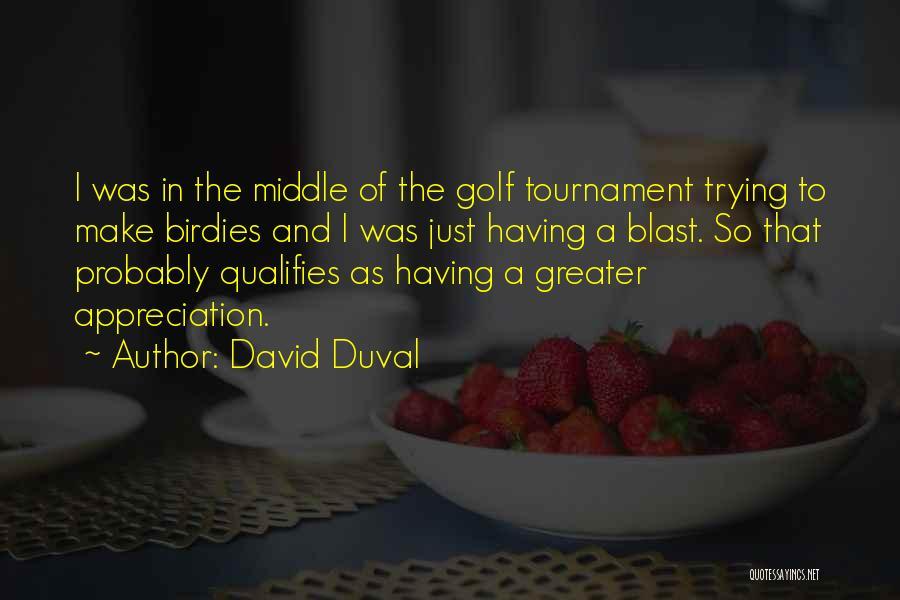 David Duval Quotes 461108