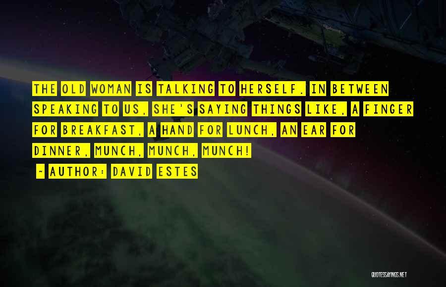 David Estes Quotes 1765227