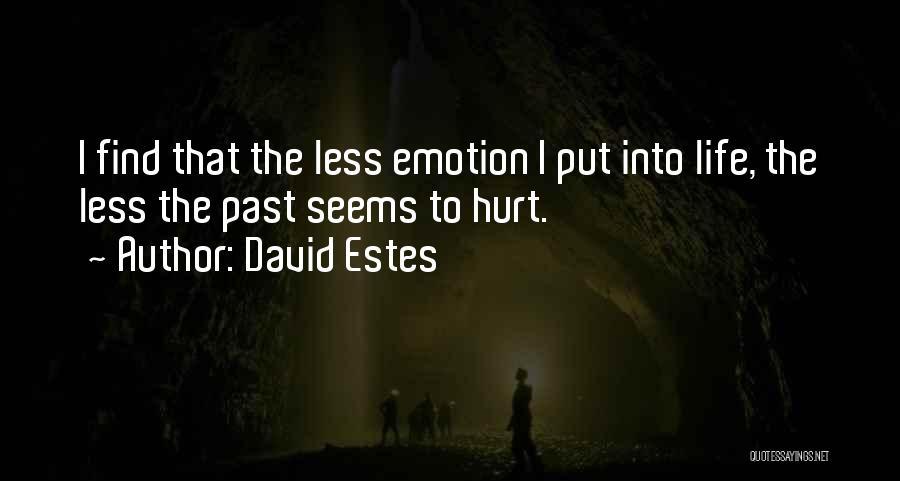 David Estes Quotes 1864940