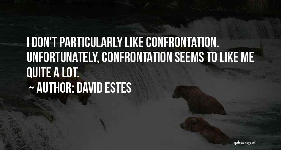 David Estes Quotes 1966602