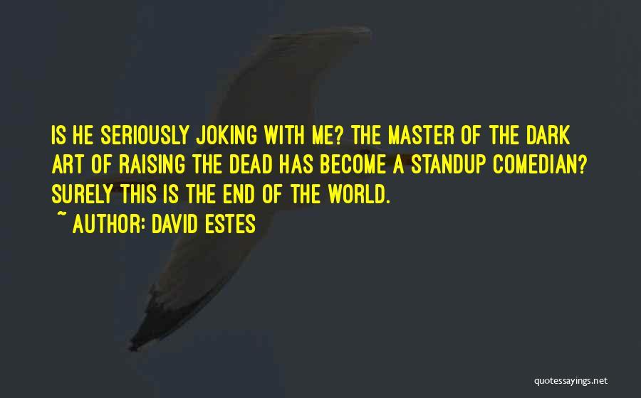 David Estes Quotes 347765