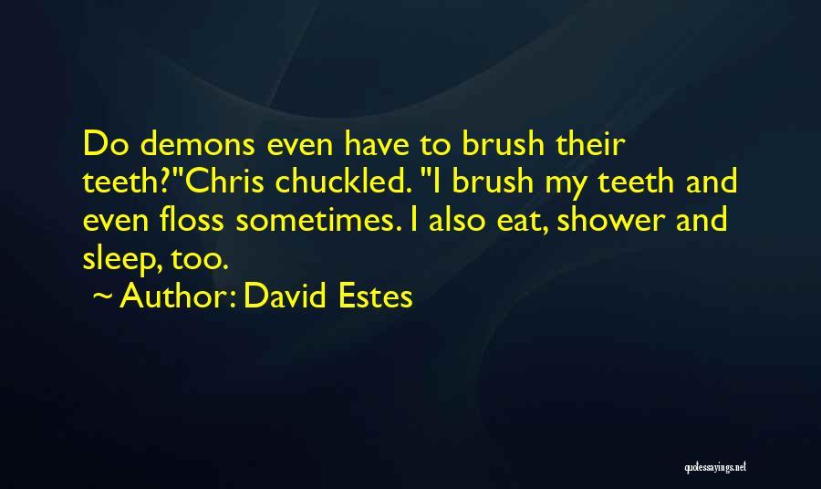 David Estes Quotes 770299