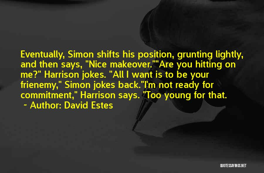 David Estes Quotes 868525