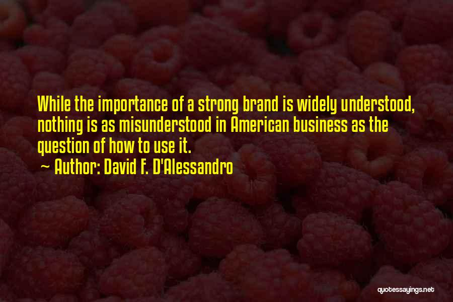 David F. D'Alessandro Quotes 1296617