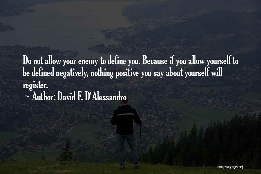 David F. D'Alessandro Quotes 2045318