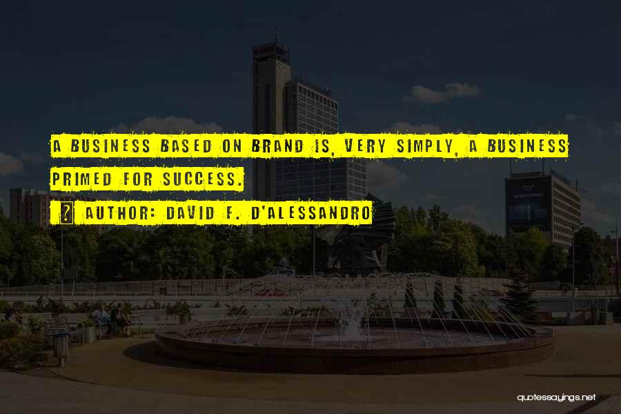 David F. D'Alessandro Quotes 756877