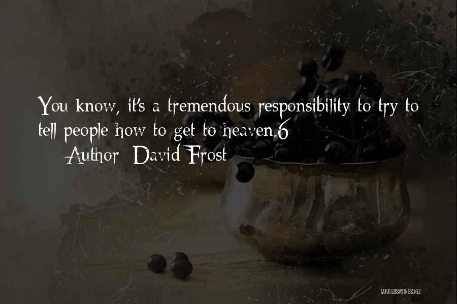 David Frost Quotes 1055072
