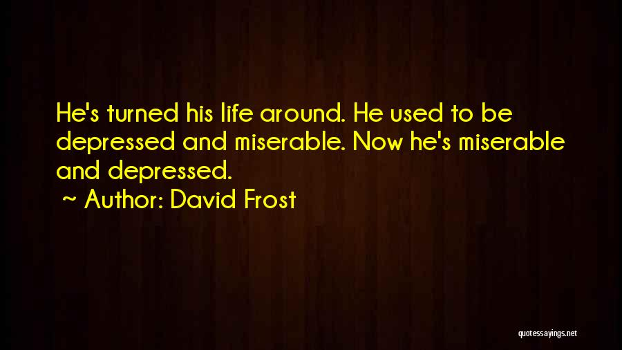 David Frost Quotes 1104893