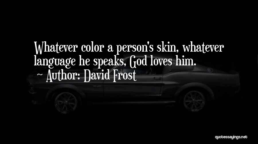 David Frost Quotes 1154306