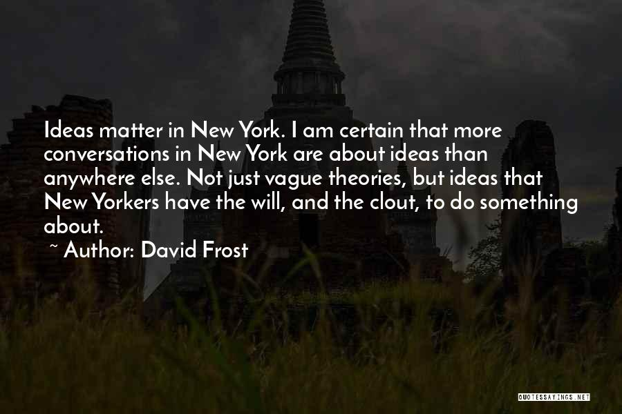 David Frost Quotes 1328108