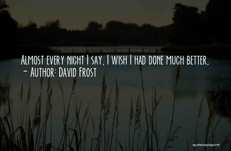 David Frost Quotes 1393634