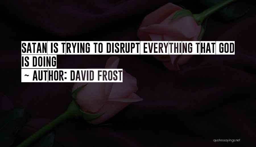 David Frost Quotes 1479554