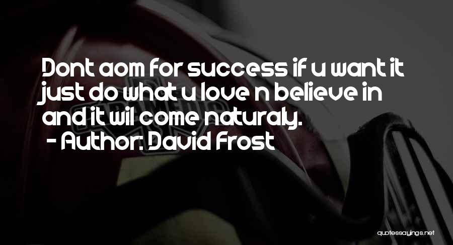 David Frost Quotes 1488802