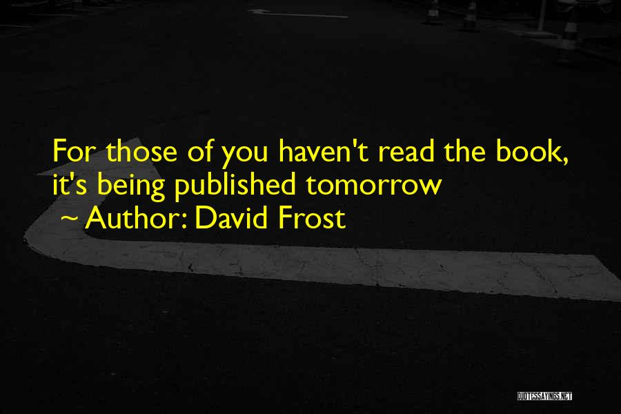 David Frost Quotes 1550977