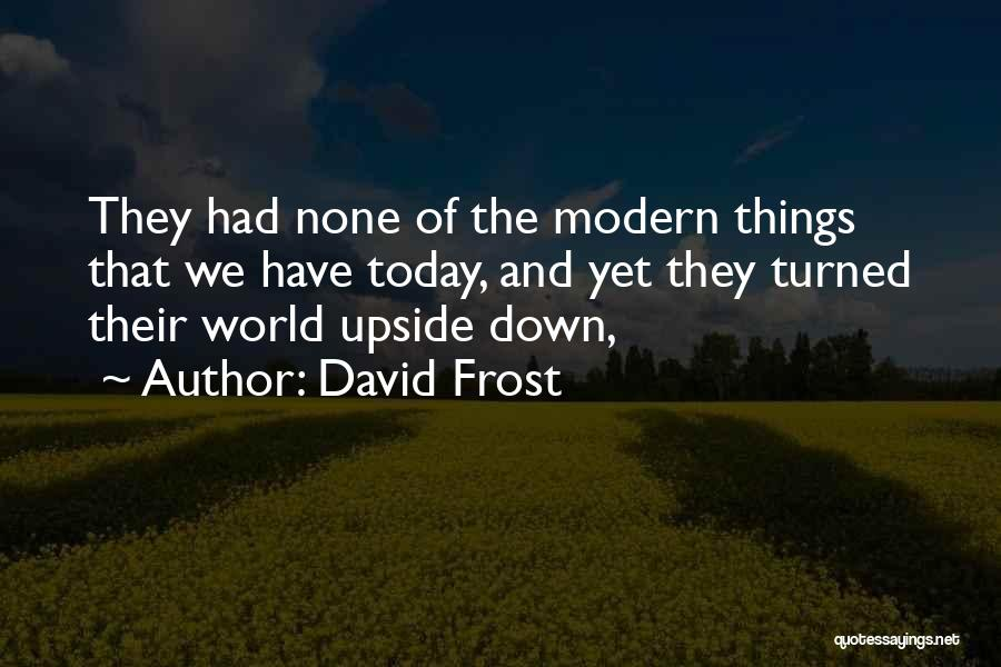 David Frost Quotes 2084850