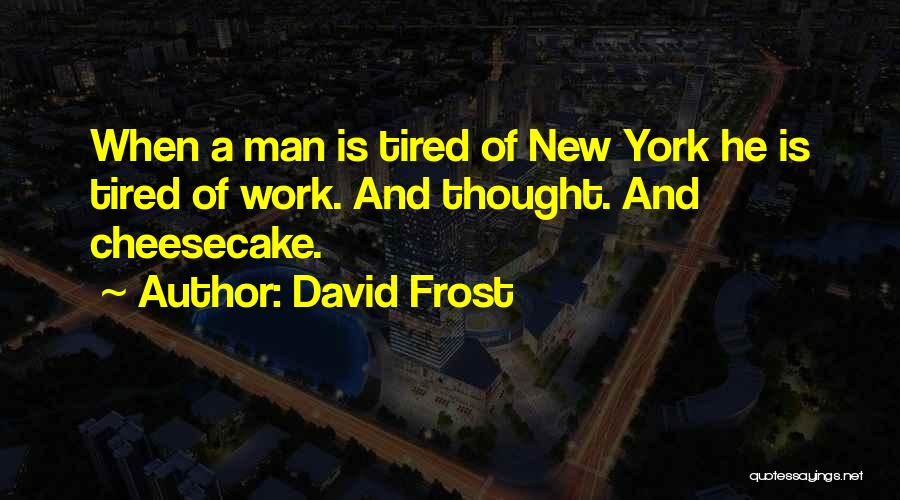 David Frost Quotes 2234373