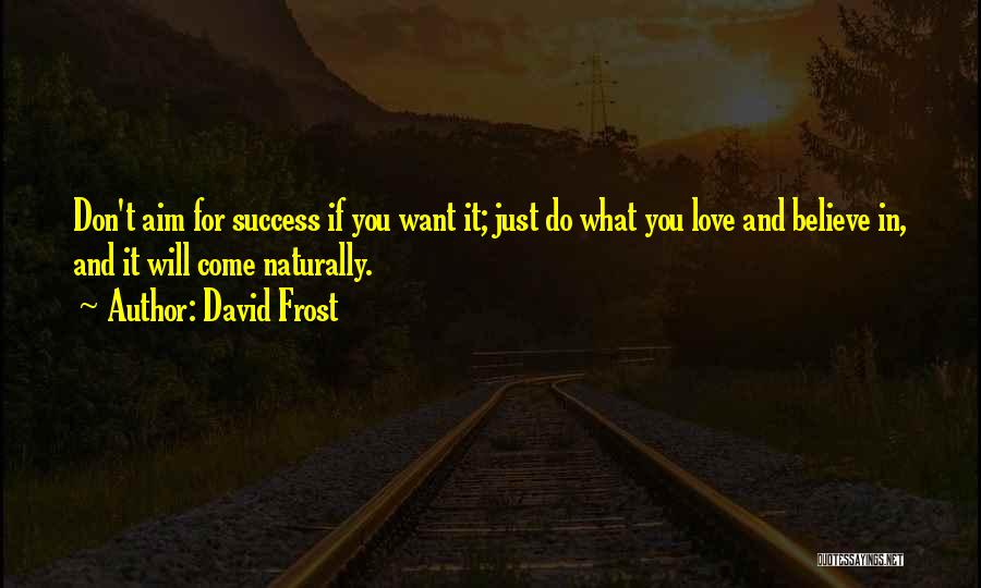 David Frost Quotes 2259923