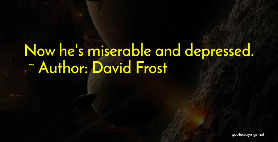 David Frost Quotes 264079