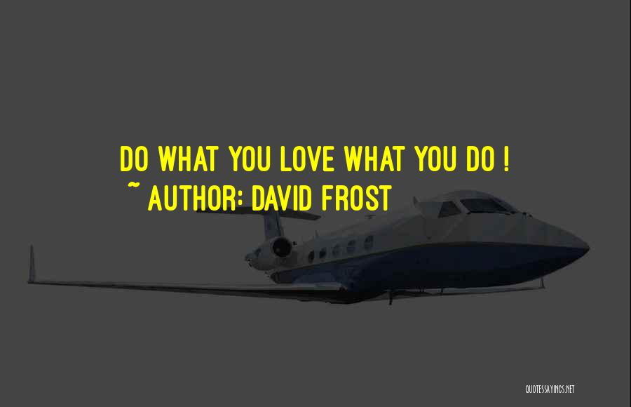 David Frost Quotes 281749