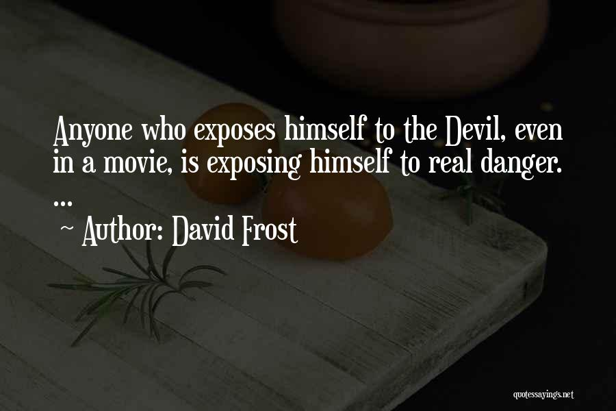 David Frost Quotes 733696