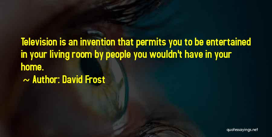 David Frost Quotes 750151