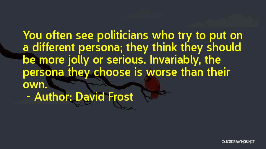 David Frost Quotes 917945