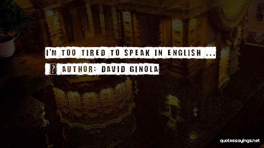David Ginola Quotes 701299