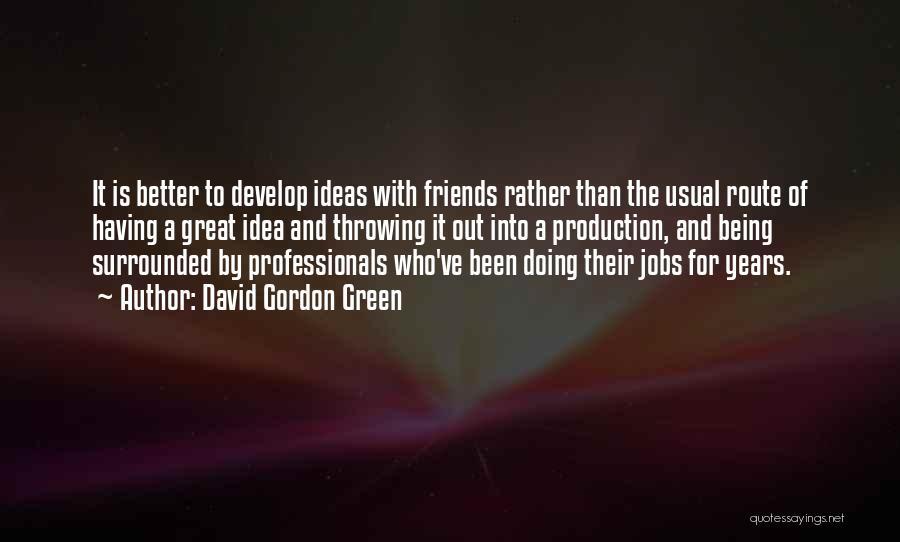 David Gordon Green Quotes 1036269