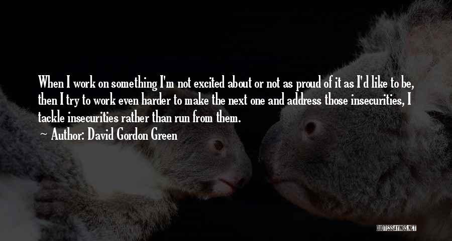 David Gordon Green Quotes 1096605