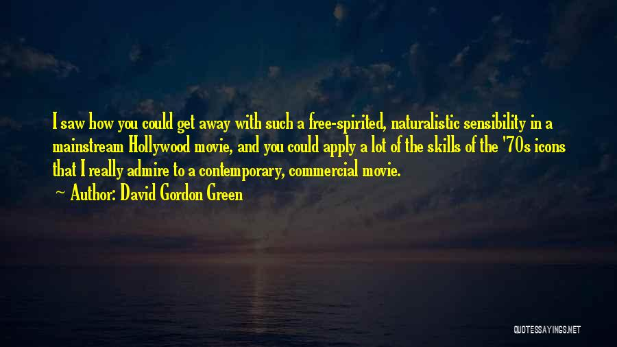 David Gordon Green Quotes 1158752