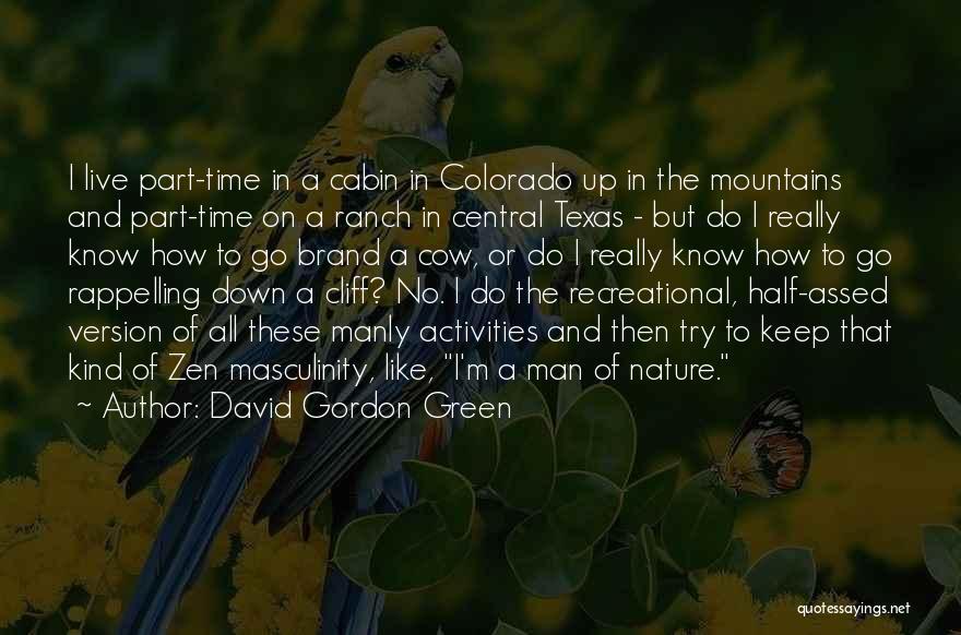 David Gordon Green Quotes 1199533