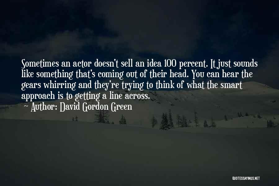 David Gordon Green Quotes 1248423