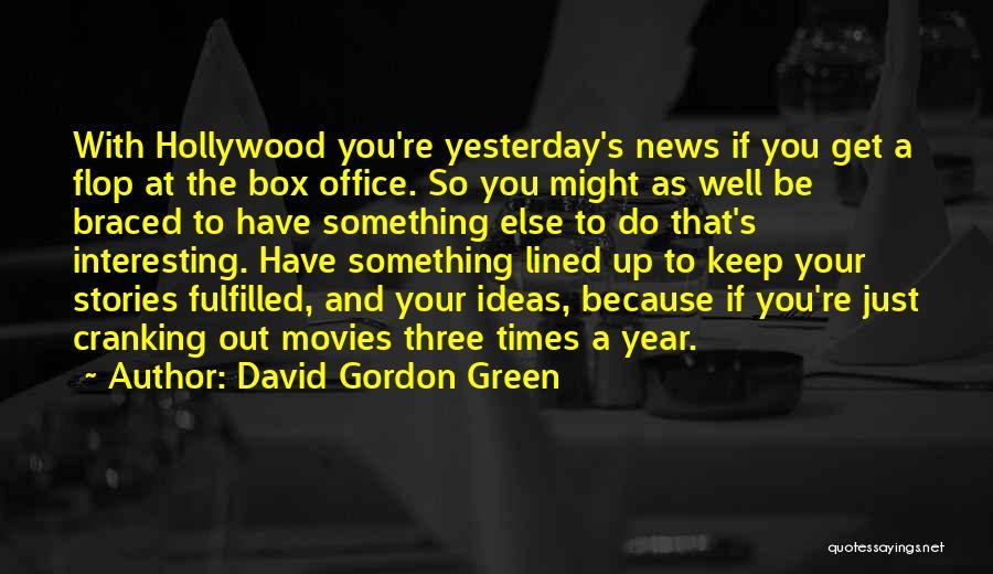 David Gordon Green Quotes 1355250
