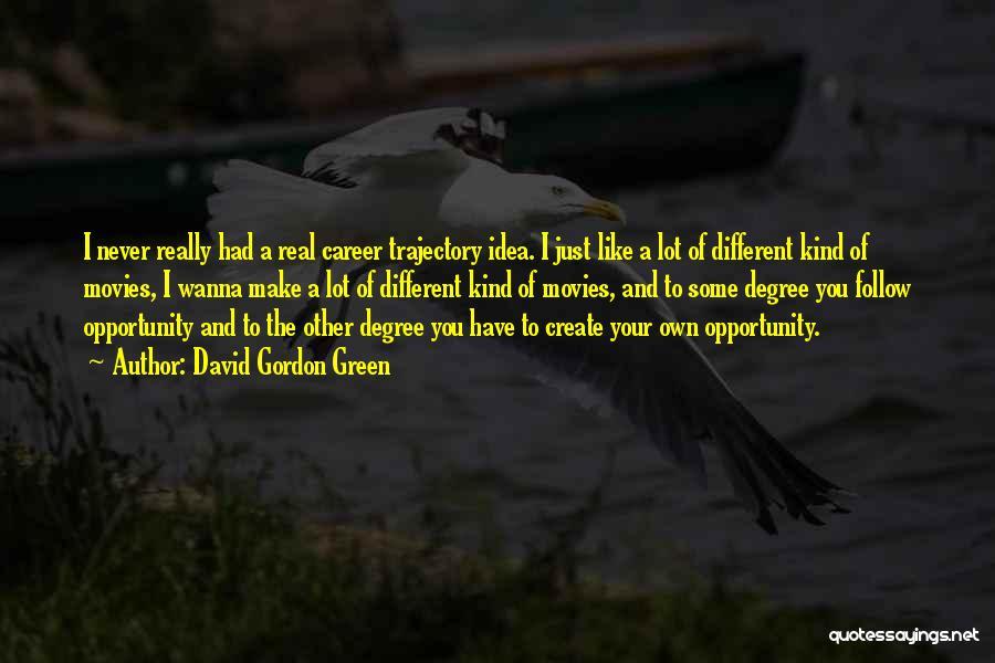 David Gordon Green Quotes 1612144