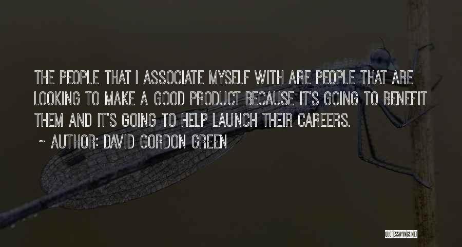 David Gordon Green Quotes 1637859