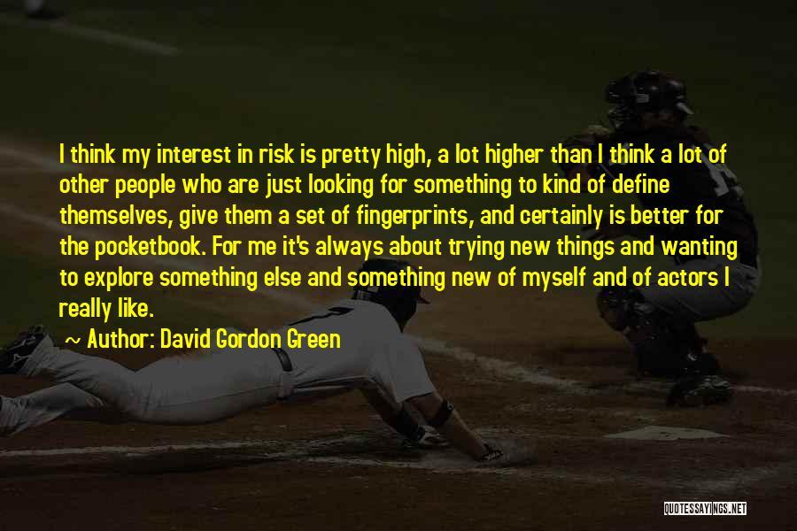 David Gordon Green Quotes 180572