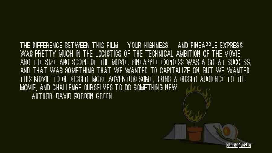 David Gordon Green Quotes 2051743