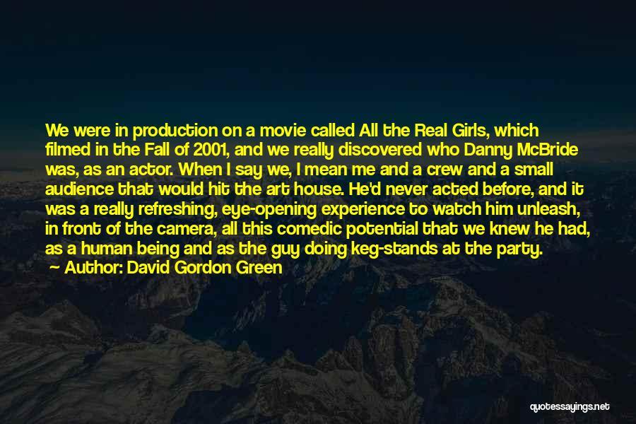 David Gordon Green Quotes 289038
