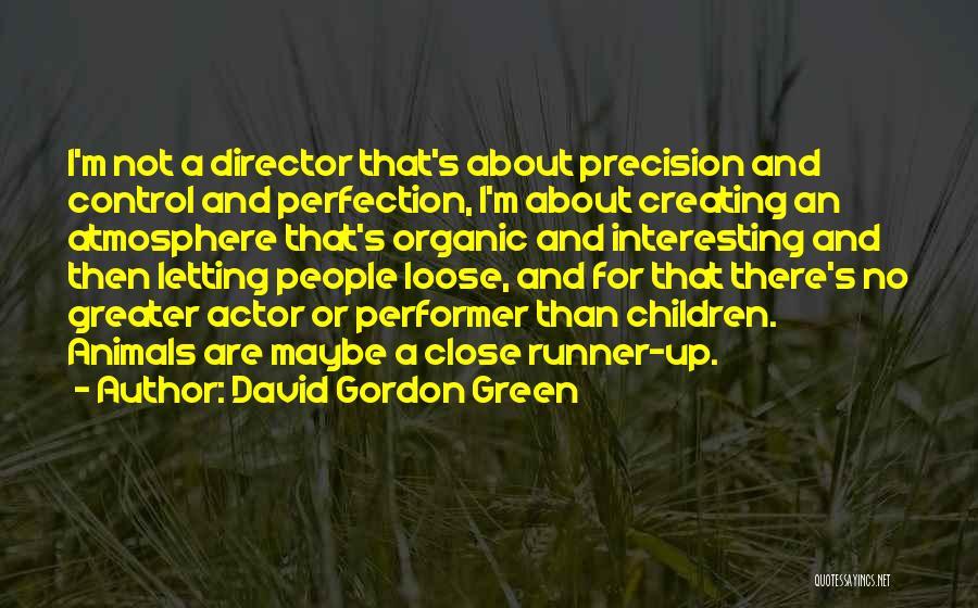 David Gordon Green Quotes 369686