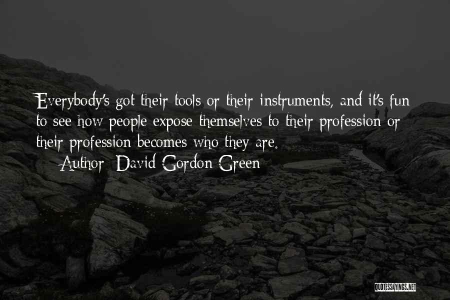 David Gordon Green Quotes 389079