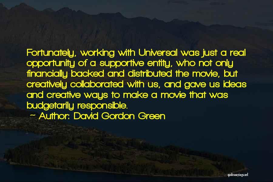 David Gordon Green Quotes 783660