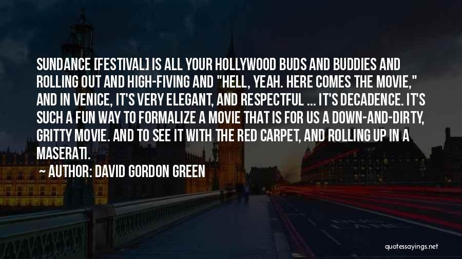 David Gordon Green Quotes 919967