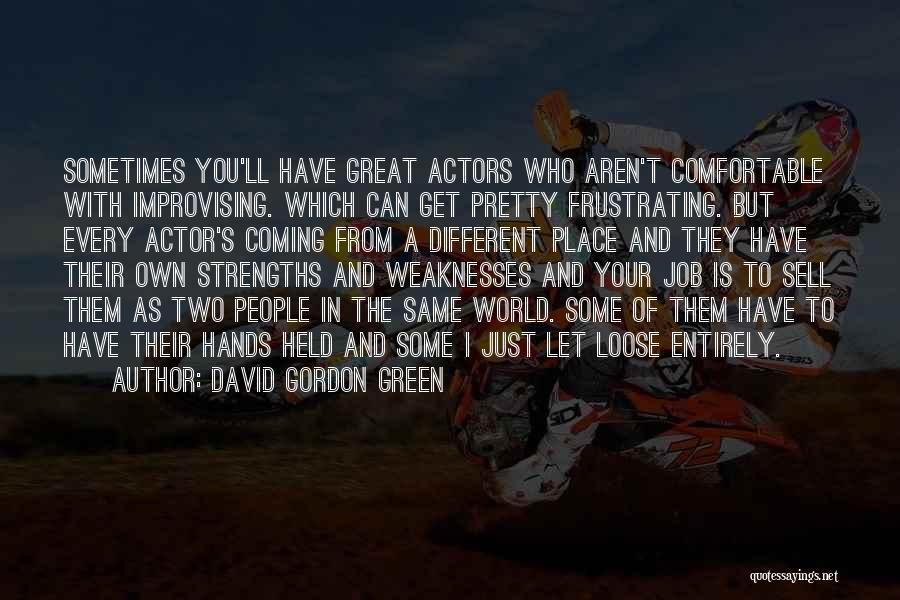 David Gordon Green Quotes 992329