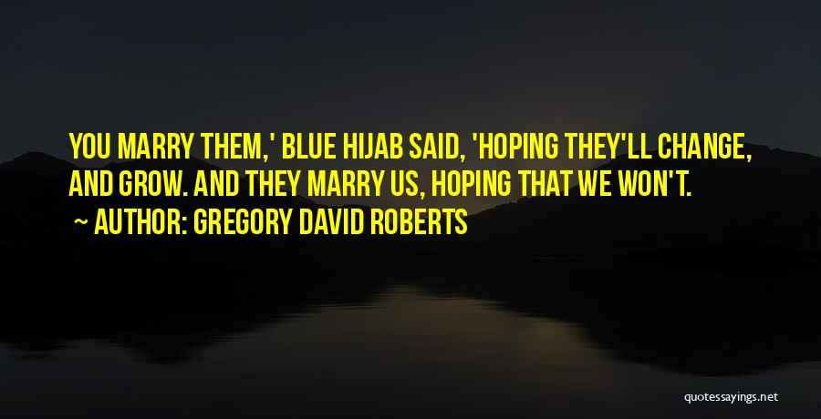 David Gregory Roberts Quotes By Gregory David Roberts